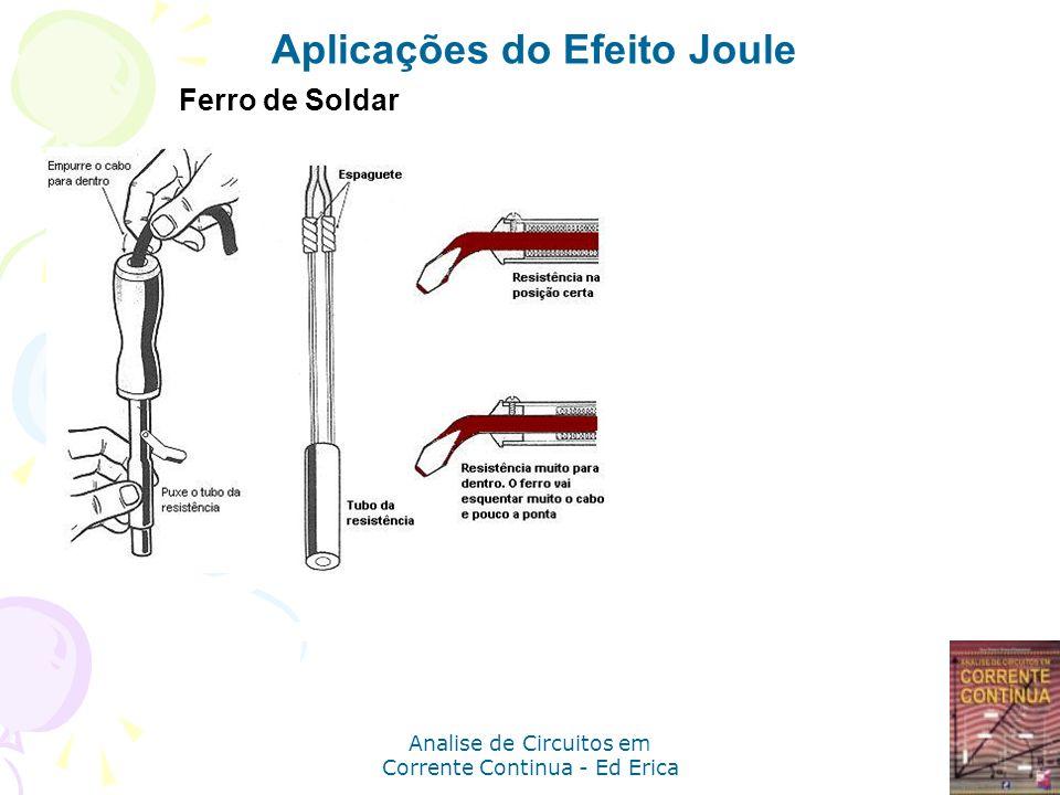 Analise de Circuitos em Corrente Continua - Ed Erica Ferro de Soldar Aplicações do Efeito Joule