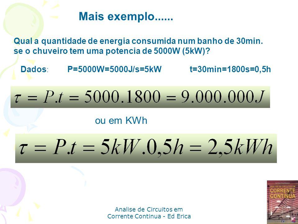 Analise de Circuitos em Corrente Continua - Ed Erica Qual a quantidade de energia consumida num banho de 30min. se o chuveiro tem uma potencia de 5000