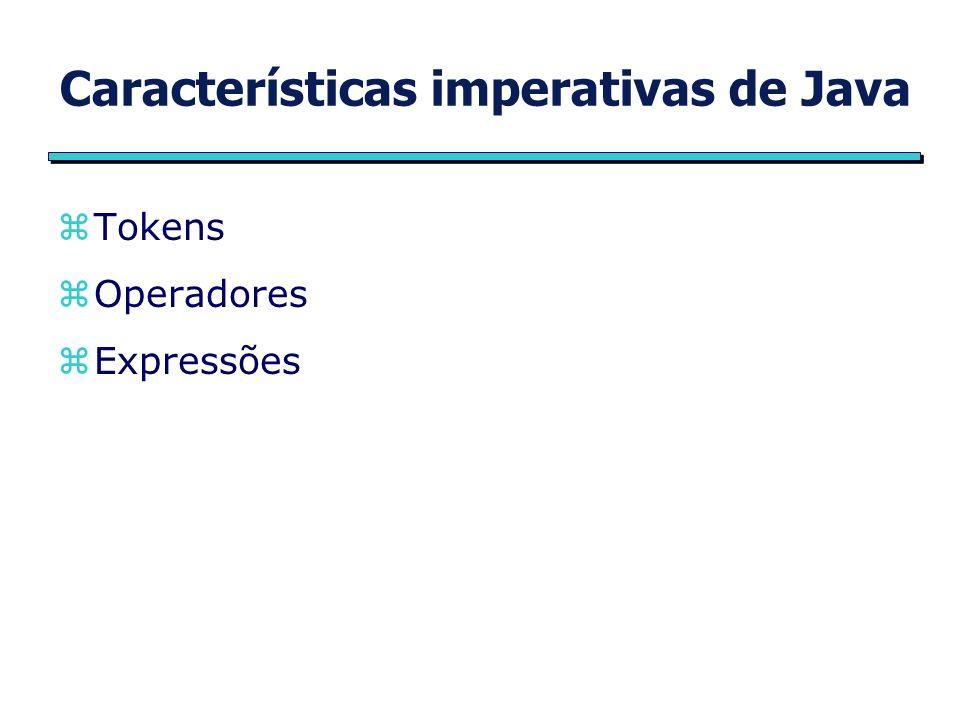 Características imperativas de Java zTokens zOperadores zExpressões