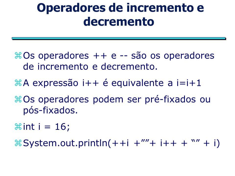 Operadores de incremento e decremento zOs operadores ++ e -- são os operadores de incremento e decremento.