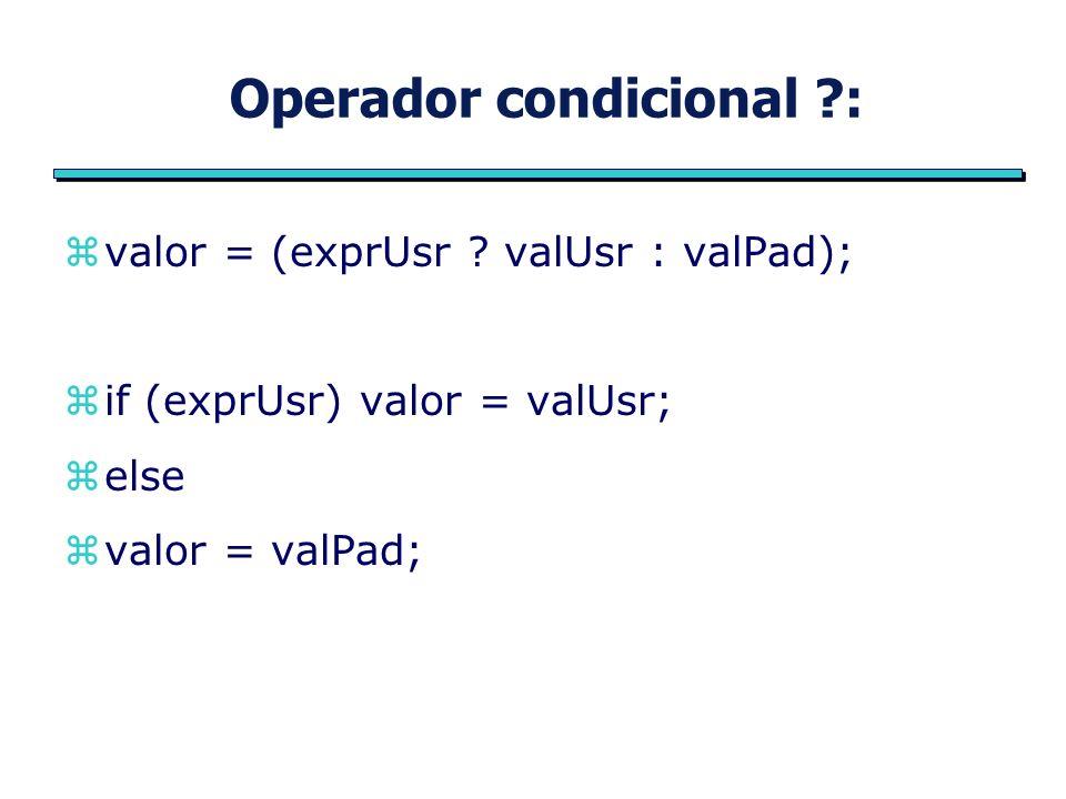 Operador condicional ?: zvalor = (exprUsr .