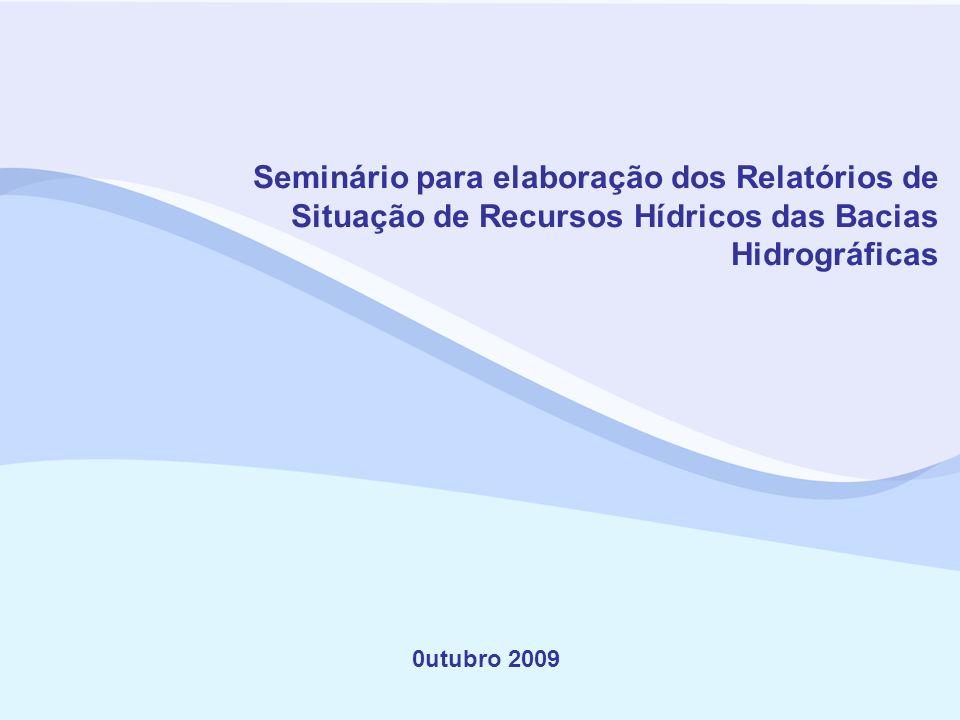 Seminário para elaboração dos Relatórios de Situação de Recursos Hídricos das Bacias Hidrográficas 0utubro 2009