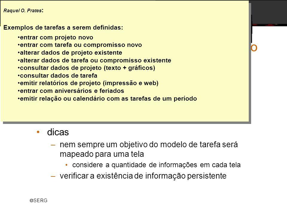 SERG Exercício – Modelagem de Comunicação descrição –com base no modelo de tarefas, definir as telas da aplicação –definir os elementos que devem comp