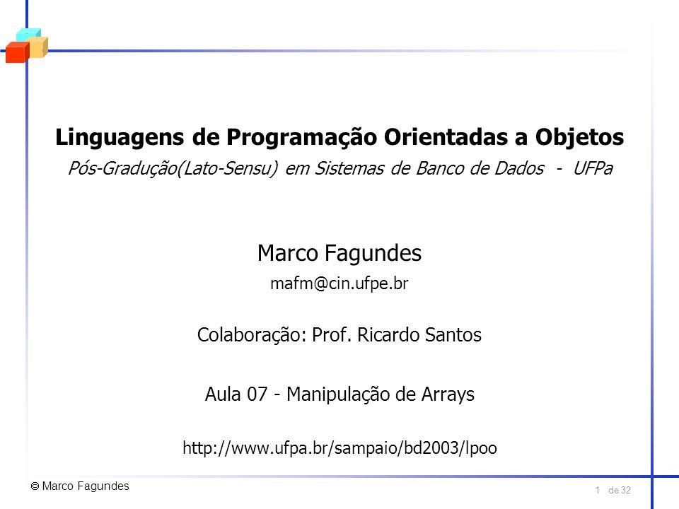 de 32 1 Linguagens de Programação Orientadas a Objetos Pós-Gradução(Lato-Sensu) em Sistemas de Banco de Dados - UFPa Marco Fagundes mafm@cin.ufpe.br C