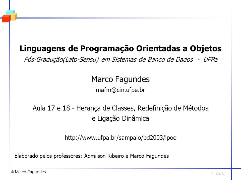 De 17 1 Linguagens de Programação Orientadas a Objetos Pós-Gradução(Lato-Sensu) em Sistemas de Banco de Dados - UFPa Marco Fagundes mafm@cin.ufpe.br A