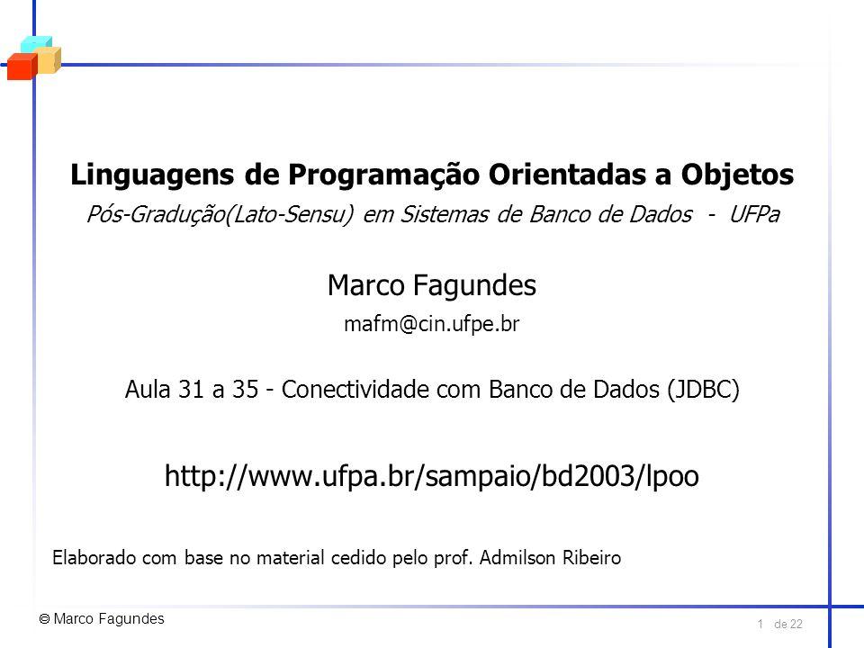 de 22 1 Linguagens de Programação Orientadas a Objetos Pós-Gradução(Lato-Sensu) em Sistemas de Banco de Dados - UFPa Marco Fagundes mafm@cin.ufpe.br A