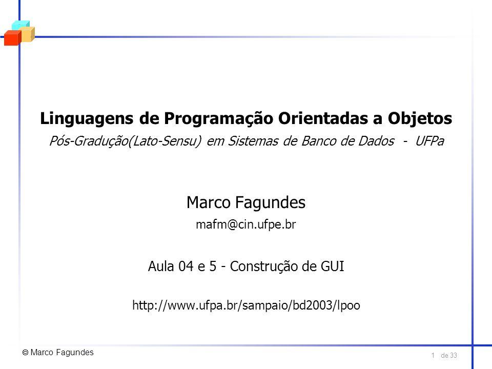 de 33 1 Linguagens de Programação Orientadas a Objetos Pós-Gradução(Lato-Sensu) em Sistemas de Banco de Dados - UFPa Marco Fagundes mafm@cin.ufpe.br A