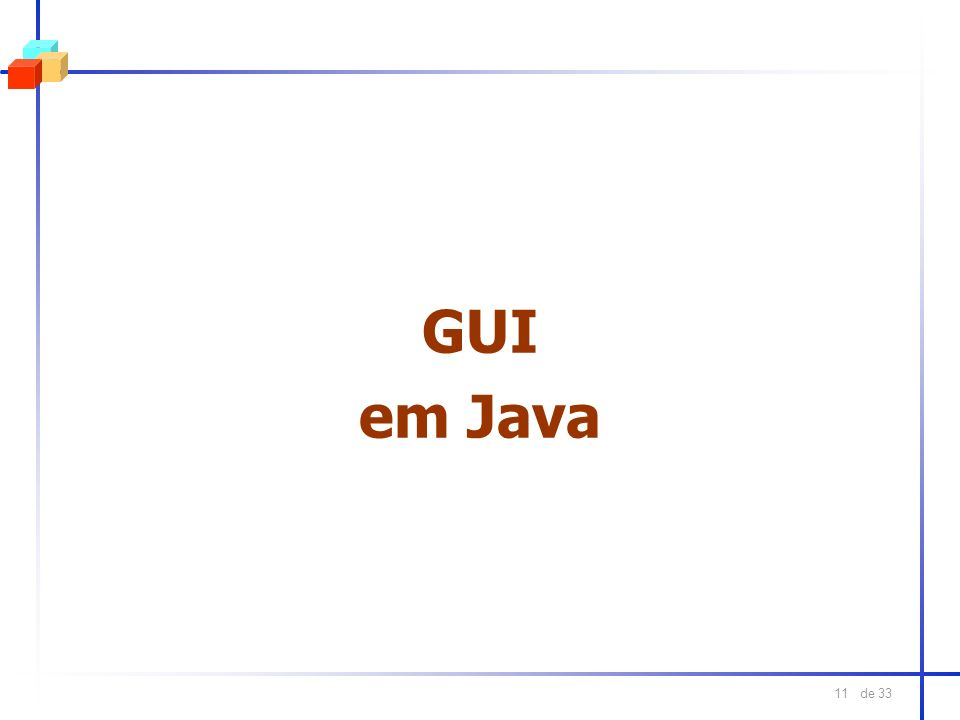 de 33 11 GUI em Java