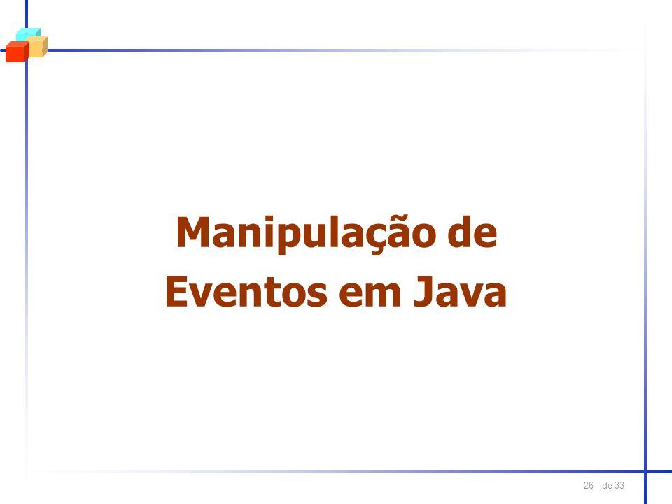de 33 26 Manipulação de Eventos em Java
