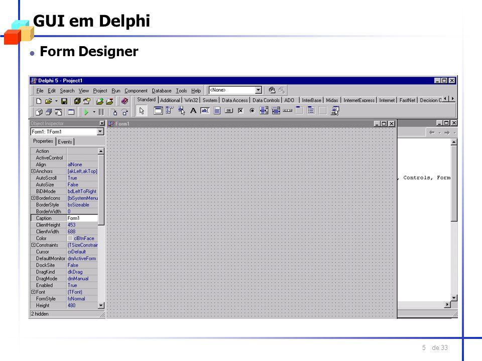 de 33 6 GUI em Delphi Terminologia l Design vs Run time; Formulários; Componentes; Propriedades; Métodos e Eventos Terminologia (Formulários) Propriedades: Name, Caption, Position, BorderStyle, BorderSingle Eventos: OnActivate, OnClose Métodos Show, ShowModal