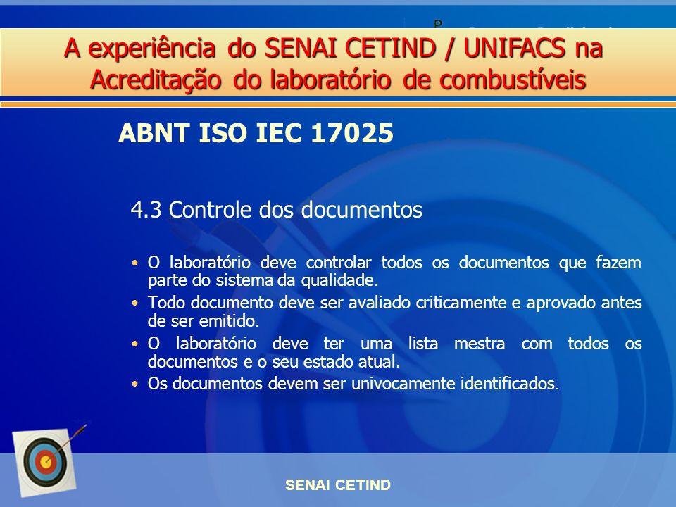 A experiência do SENAI CETIND / UNIFACS na Acreditação do laboratório de combustíveis SENAI CETIND O laboratório deve controlar todos os documentos qu