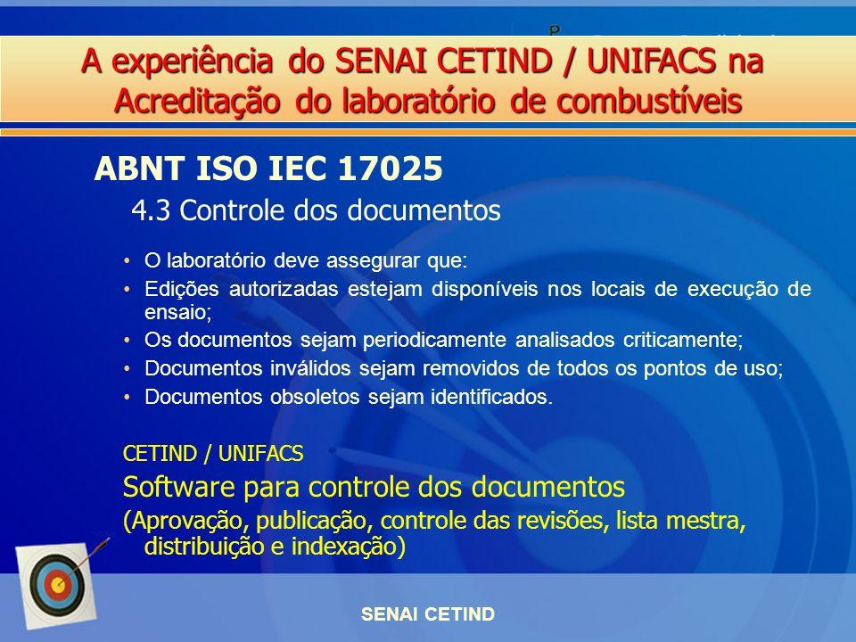 A experiência do SENAI CETIND / UNIFACS na Acreditação do laboratório de combustíveis SENAI CETIND O laboratório deve assegurar que: Edições autorizad