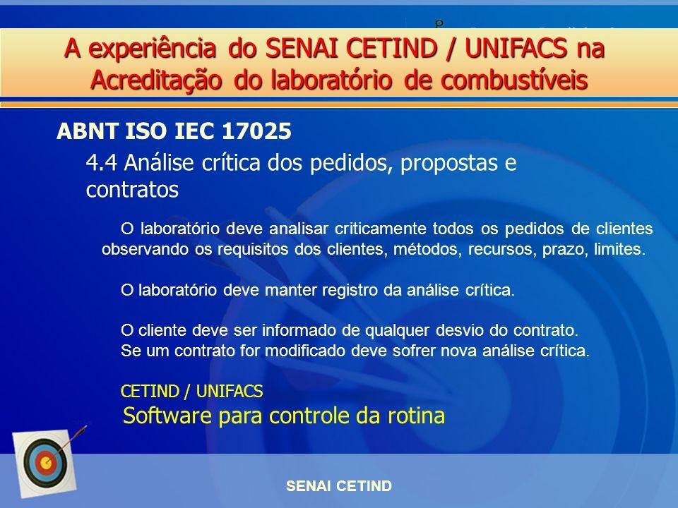 A experiência do SENAI CETIND / UNIFACS na Acreditação do laboratório de combustíveis SENAI CETIND ABNT ISO IEC 17025 4.4 Análise crítica dos pedidos,