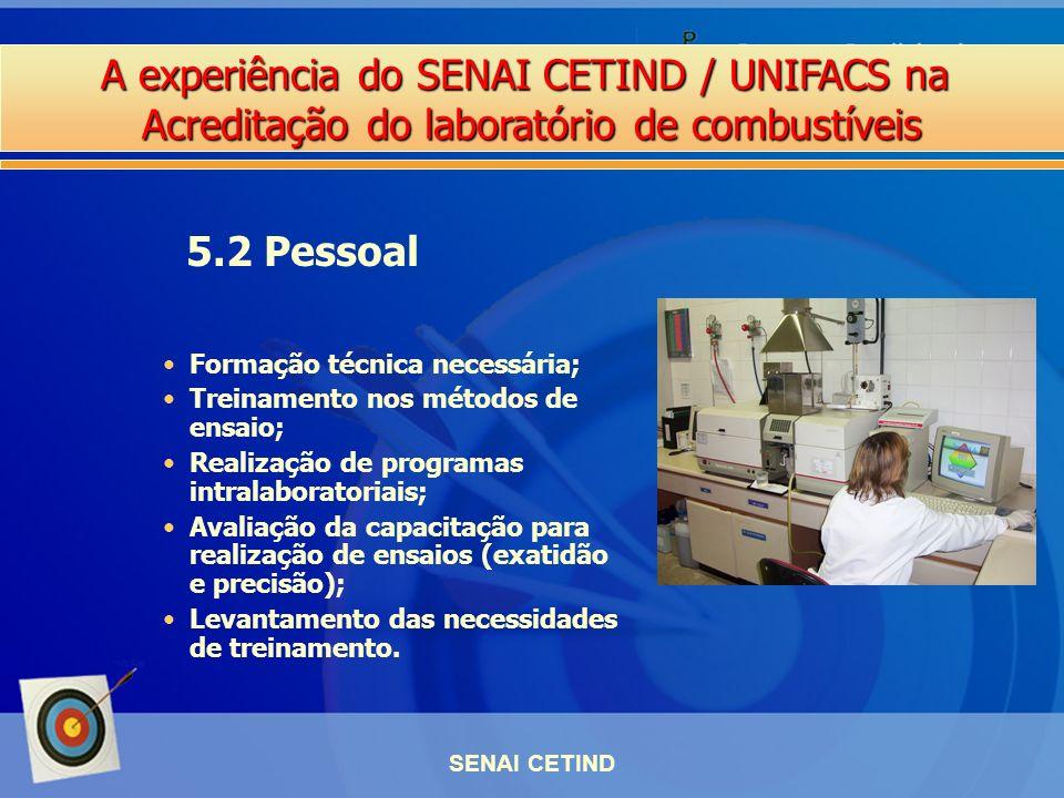 A experiência do SENAI CETIND / UNIFACS na Acreditação do laboratório de combustíveis SENAI CETIND Formação técnica necessária; Treinamento nos método