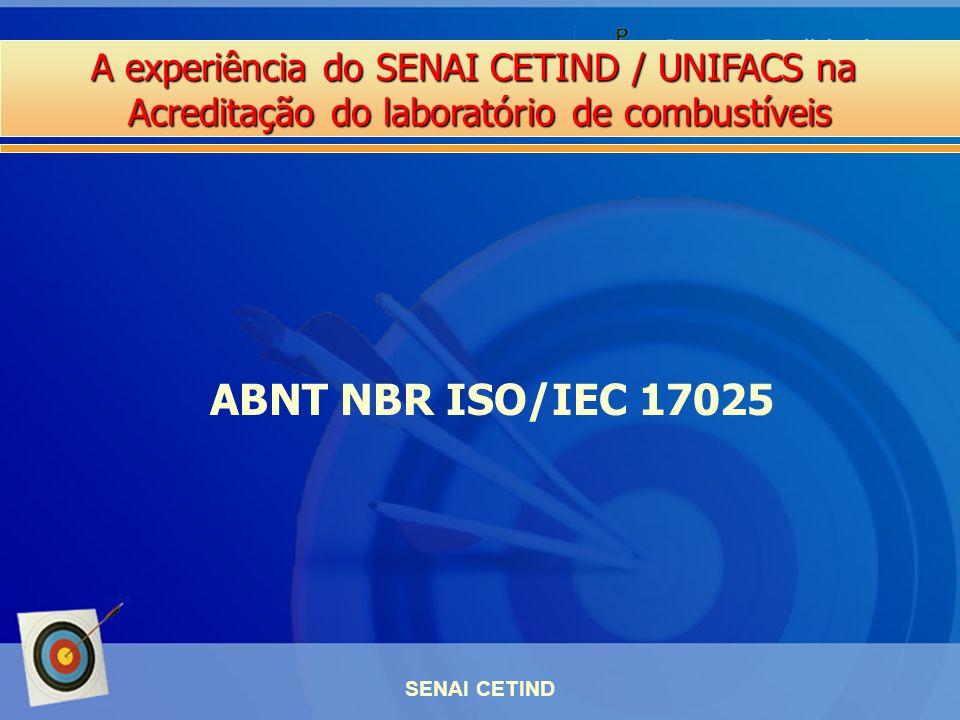 A experiência do SENAI CETIND / UNIFACS na Acreditação do laboratório de combustíveis SENAI CETIND ABNT NBR ISO/IEC 17025