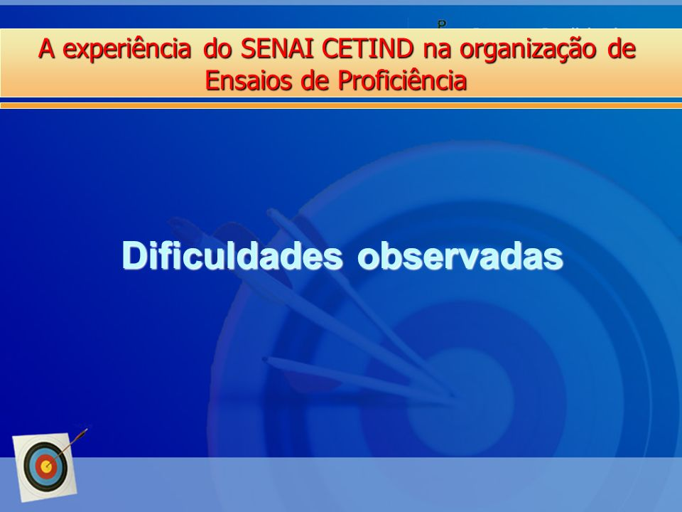 A experiência do SENAI CETIND na organização de Ensaios de Proficiência Dificuldades observadas