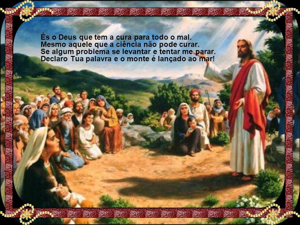 Tu és o Deus que opera quando o homem diz: Não dá. E abre um caminho onde solução: não há.