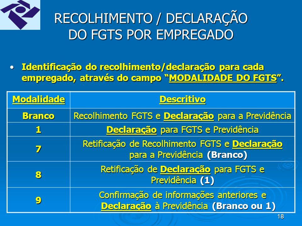 17 Base de cálculo Previdência X FGTS BC FGTS x BC Previdência iguais na maioria das situações.BC FGTS x BC Previdência iguais na maioria das situações.