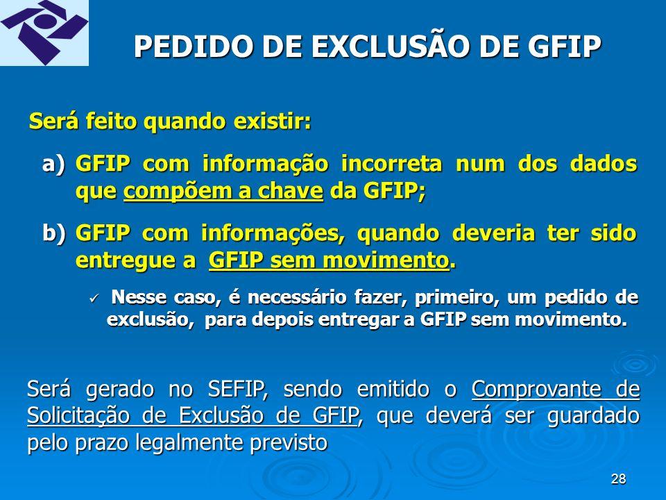 27 RETIFICAÇÃO ELETRÔNICA PARA TODAS AS GFIP A GFIP retificadora deverá conter:A GFIP retificadora deverá conter: a) dados corretos da GFIP anterior; b)dados incorretos da GFIP anterior, devidamente retificados; c)dados acrescentados, os quais não constaram na GFIP anterior.