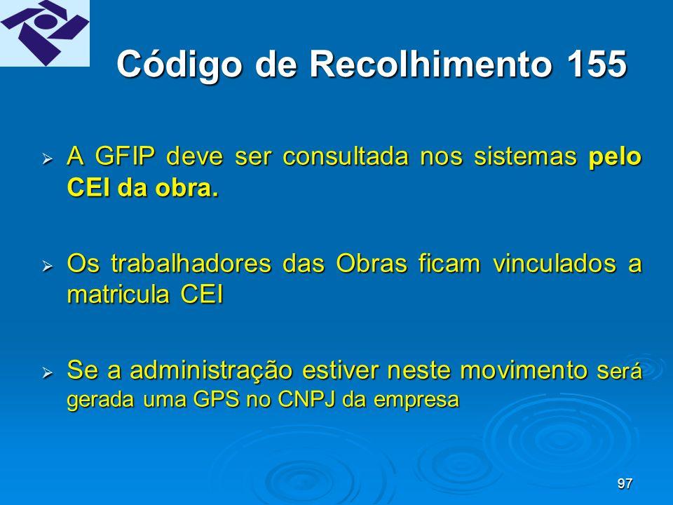 96 RETENÇÃO Na GFIP = Campo Retenção (Lei 9.711/98) Saldo remanescente: poderá ser compensado em competências subsequentes, sem o limite de 30%.