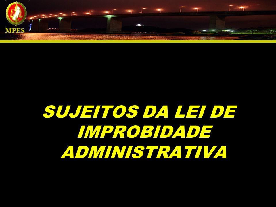 TIPOS DE SANÇÕES 1.RESSARCIMENTO DO DANO; 2.PERDA DA FUNÇÃO PÚBLICA; 3.SUSP.