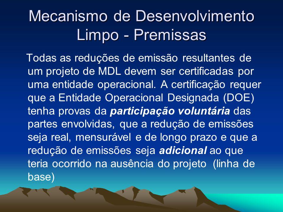 Mecanismo de Desenvolvimento Limpo - Premissas Todas as reduções de emissão resultantes de um projeto de MDL devem ser certificadas por uma entidade operacional.