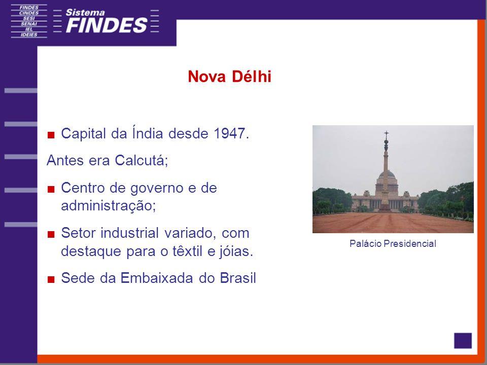 Nova Délhi Capital da Índia desde 1947. Antes era Calcutá; Centro de governo e de administração; Setor industrial variado, com destaque para o têxtil