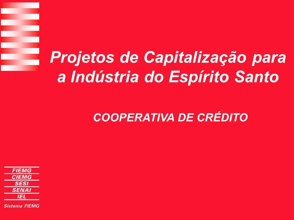 Projetos de Capitalização para a Indústria do Espírito Santo COOPERATIVA DE CRÉDITO