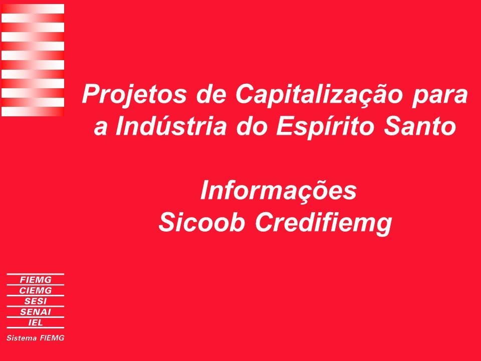 Projetos de Capitalização para a Indústria do Espírito Santo Informações Sicoob Credifiemg