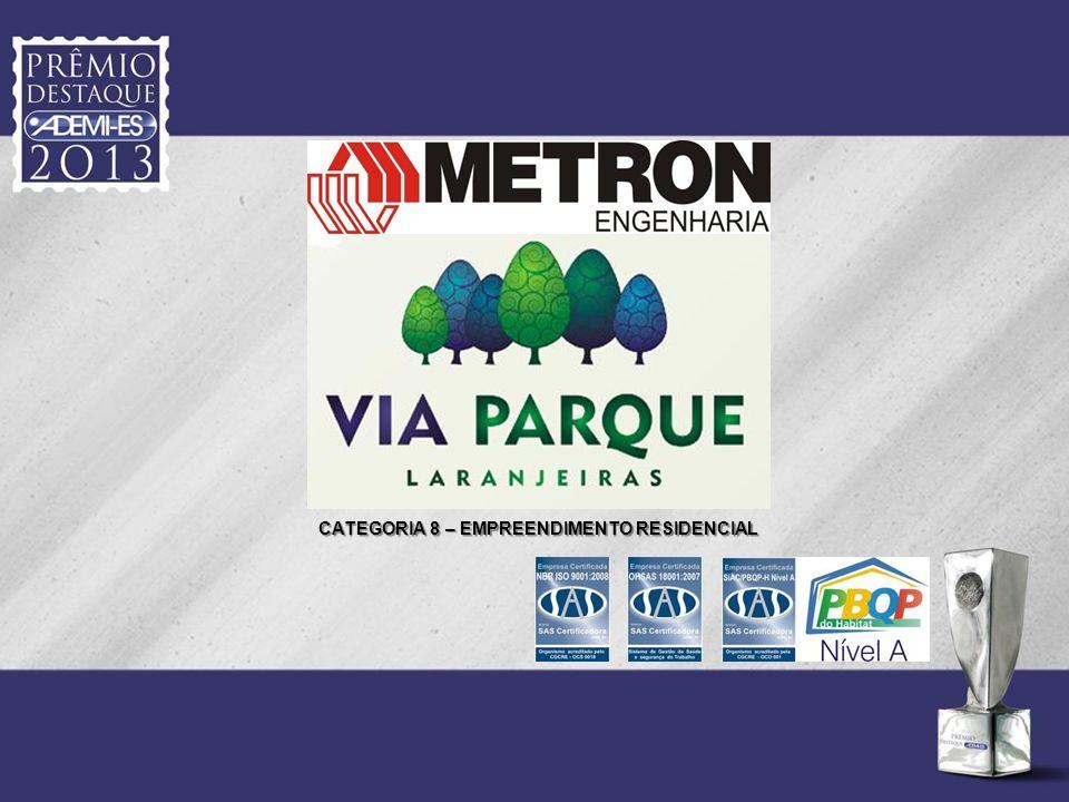 Justificativa O VIA PARQUE é o primeiro empreendimento do programa Minha Casa Minha Vida incorporado e construído pela Metron em Laranjeiras – Serra.