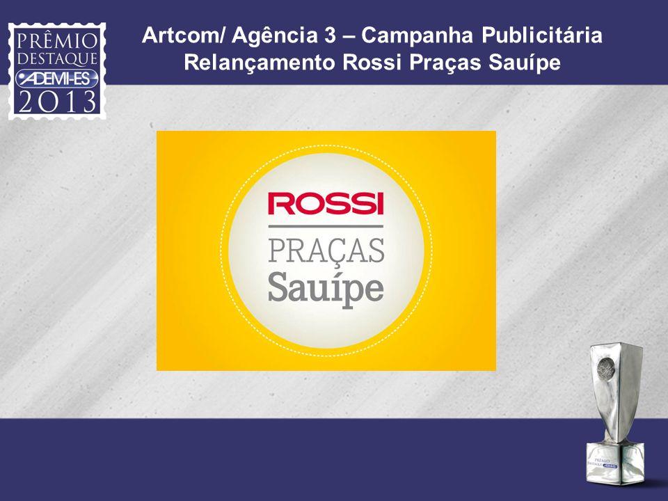 Artcom/ Agência 3 – Campanha Publicitária Relançamento Rossi Praças Sauípe