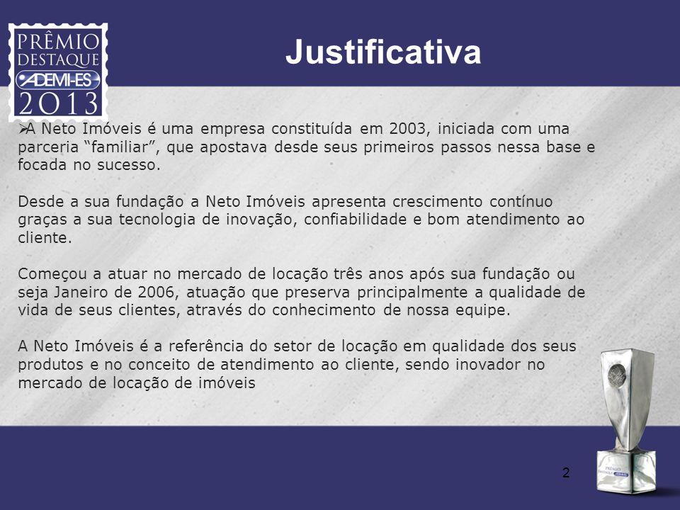 2 Justificativa A Neto Imóveis é uma empresa constituída em 2003, iniciada com uma parceria familiar, que apostava desde seus primeiros passos nessa b