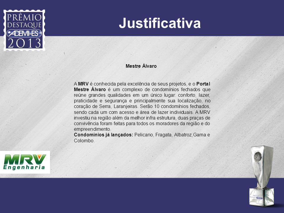 Justificativa Mestre Álvaro A MRV é conhecida pela excelência de seus projetos, e o Portal Mestre Álvaro é um complexo de condomínios fechados que reú