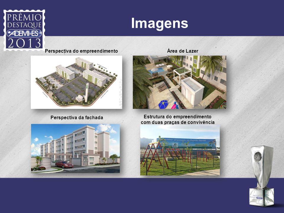 Imagens Perspectiva da fachada Perspectiva do empreendimentoÁrea de Lazer Estrutura do empreendimento com duas praças de convivência