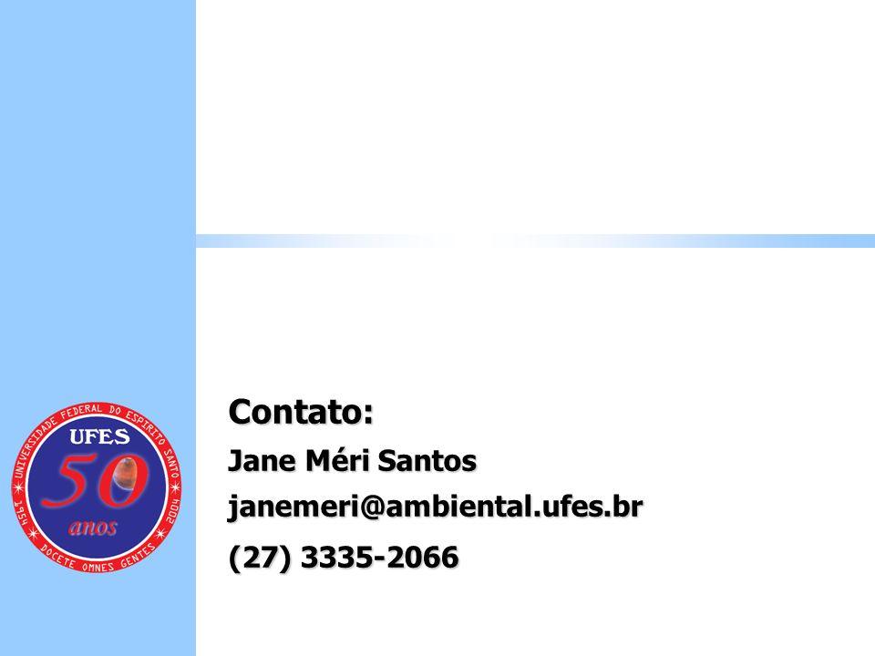 Contato: Jane Méri Santos janemeri@ambiental.ufes.br (27) 3335-2066