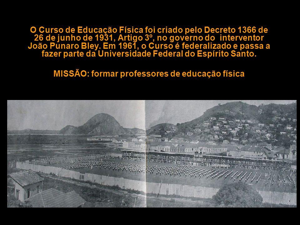 O Curso de Educação Física foi criado pelo Decreto 1366 de 26 de junho de 1931, Artigo 3º, no governo do interventor João Punaro Bley. Em 1961, o Curs