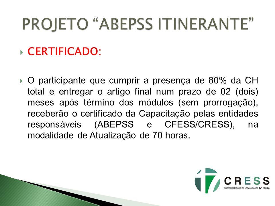 CERTIFICADO: O participante que cumprir a presença de 80% da CH total e entregar o artigo final num prazo de 02 (dois) meses após término dos módulos