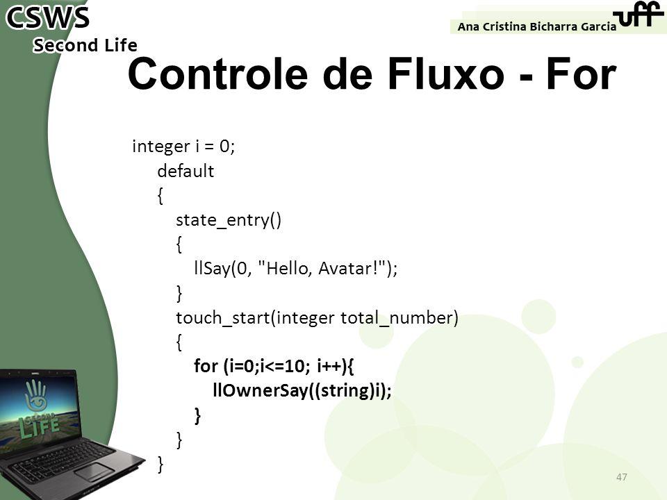 Controle de Fluxo - For integer i = 0; default { state_entry() { llSay(0,
