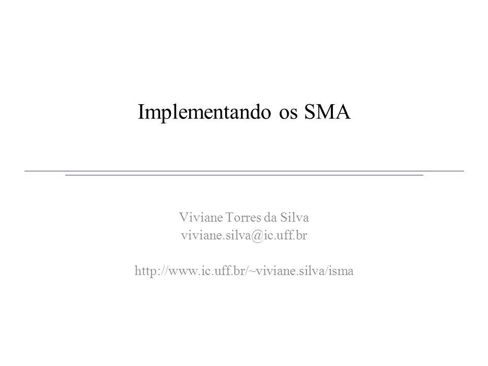 ASF: Agent Society Framework Objetivo: dar suporte a implementação de agentes, organizações, papéis e ambiente Como implementar...