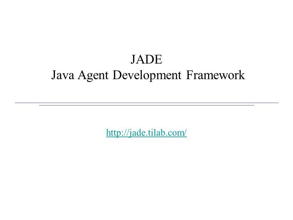 JADE Java Agent Development Framework http://jade.tilab.com/