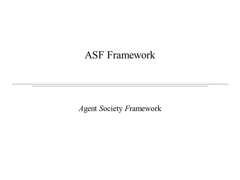 ASF Framework Agent Society Framework