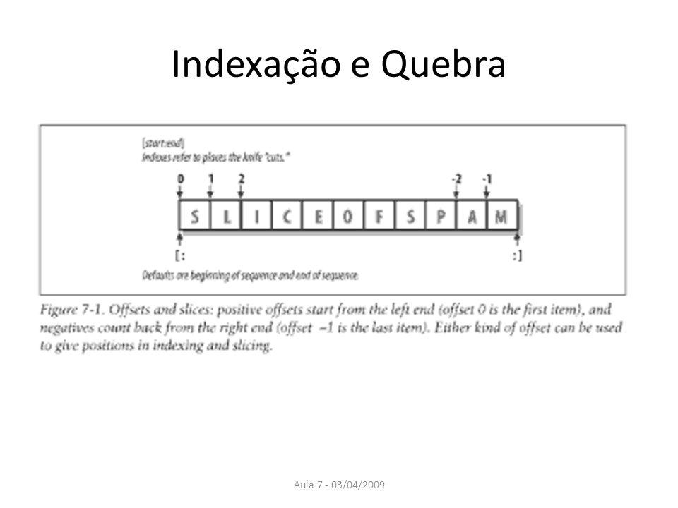 Aula 7 - 03/04/2009 Indexação e Quebra