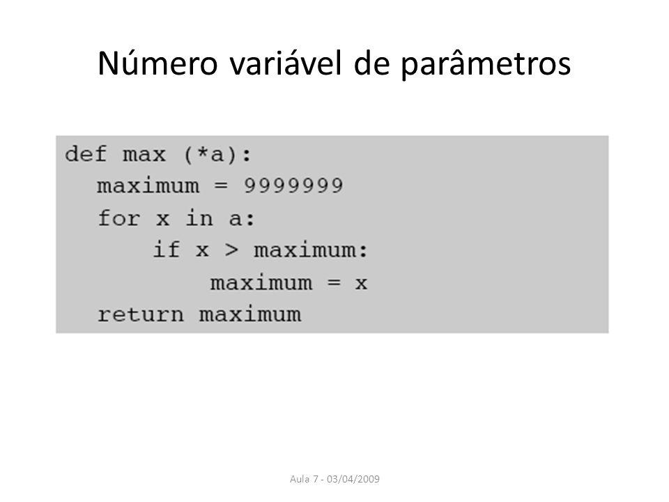 Aula 7 - 03/04/2009 Número variável de parâmetros