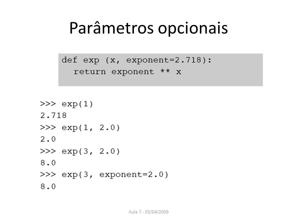 Aula 7 - 03/04/2009 Parâmetros opcionais