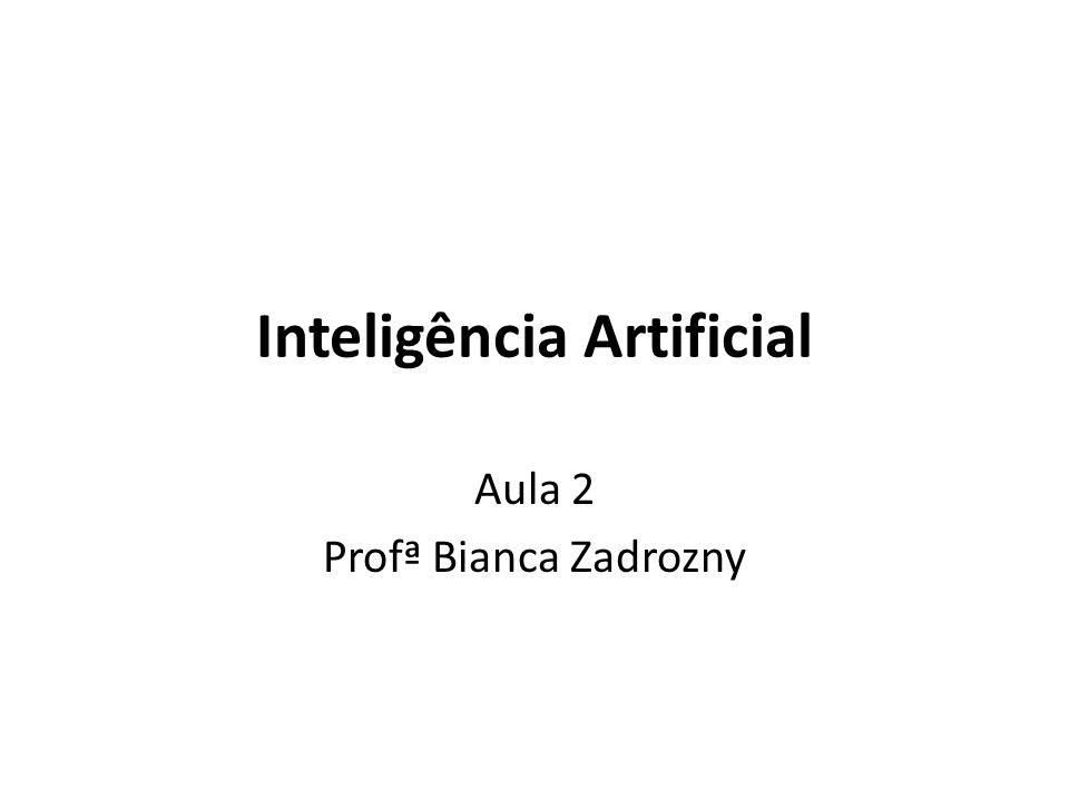 Inteligência Artificial Aula 2 Profª Bianca Zadrozny