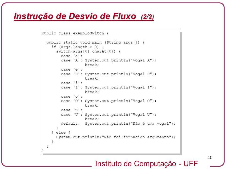 Instituto de Computação - UFF 40 Instrução de Desvio de Fluxo (2/2)