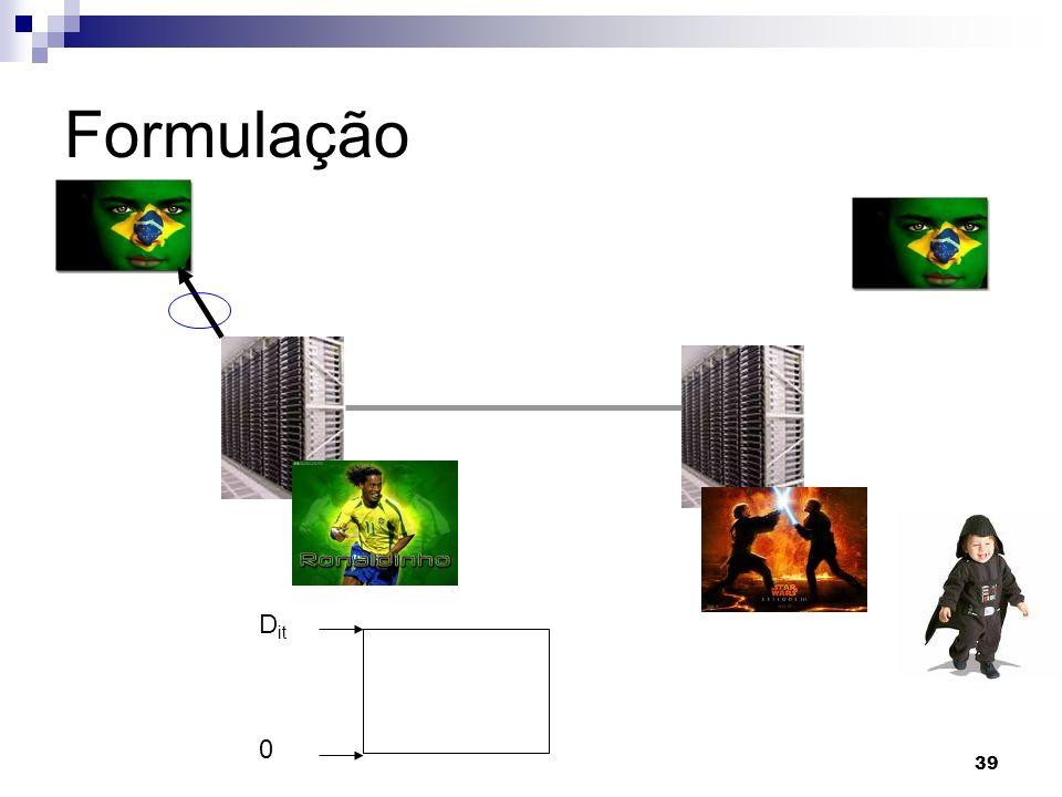39 Formulação D it 0