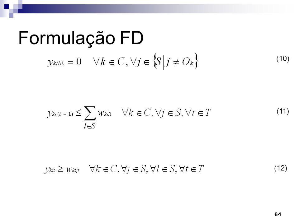 64 (10) (11) (12) Formulação FD