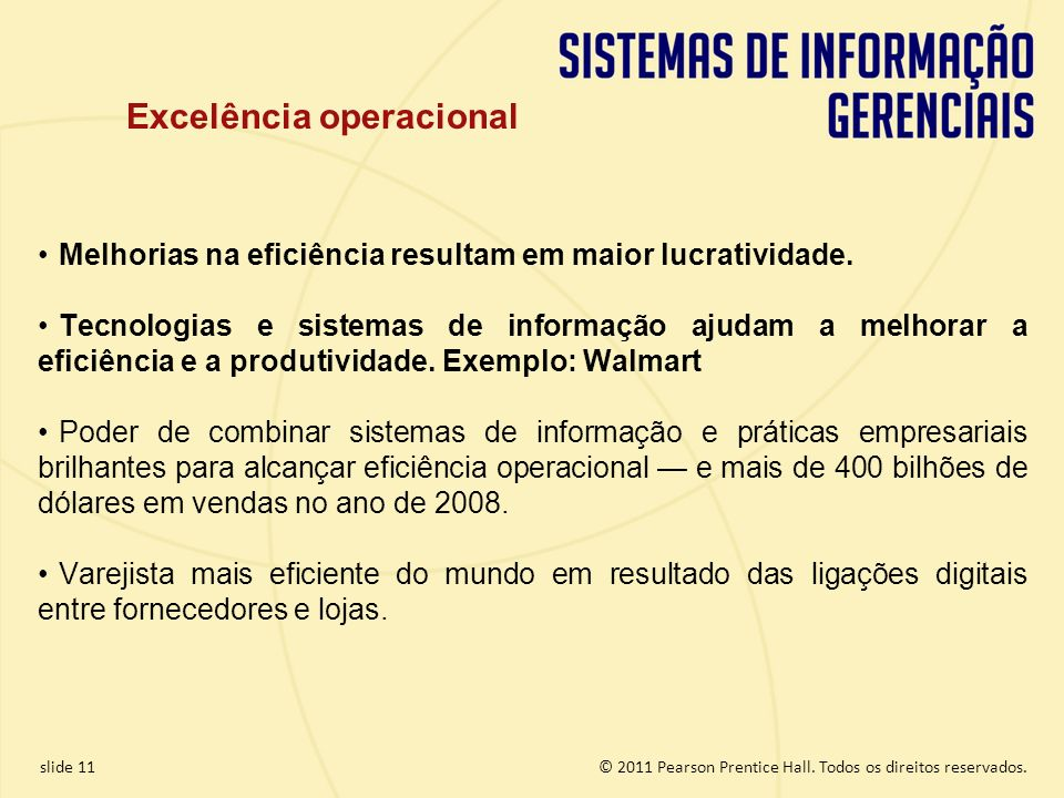1.11 Copyright © 2011 Pearson Education, Inc. publishing as Prentice Hall © 2011 Pearson Prentice Hall. Todos os direitos reservados.slide 11 Excelênc