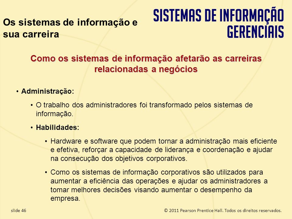 1.46 Copyright © 2011 Pearson Education, Inc. publishing as Prentice Hall © 2011 Pearson Prentice Hall. Todos os direitos reservados.slide 46 Administ
